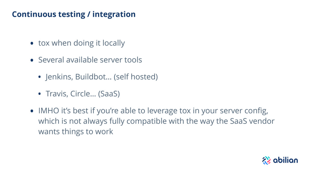 Continuous testing / integration • tox when doi...