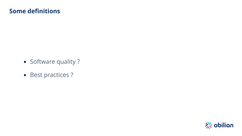 Some definitions • Software quality ? • Best pra...