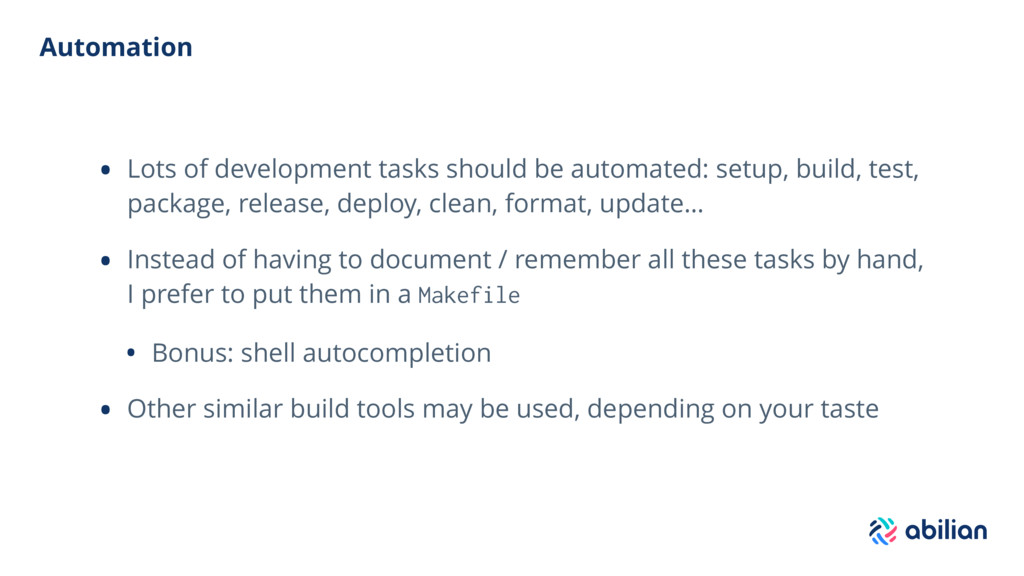 Automation • Lots of development tasks should b...