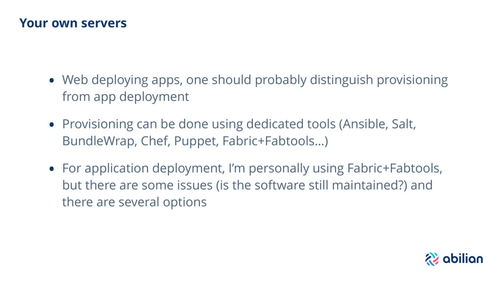 Your own servers • Web deploying apps, one shou...
