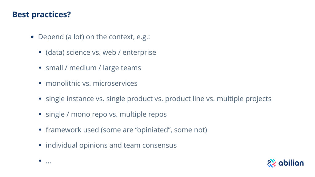 Best practices? • Depend (a lot) on the context...