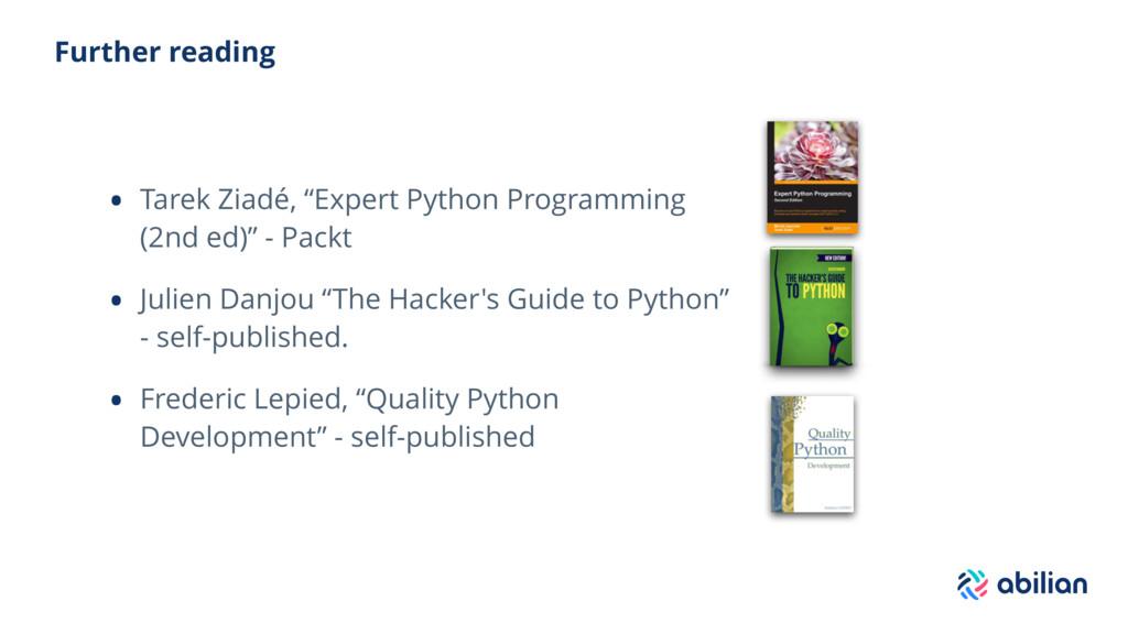 """Further reading • Tarek Ziadé, """"Expert Python P..."""