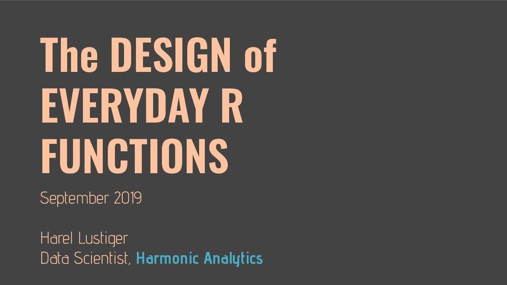 The DESIGN of EVERYDAY R FUNCTIONS Harmonic Ana...