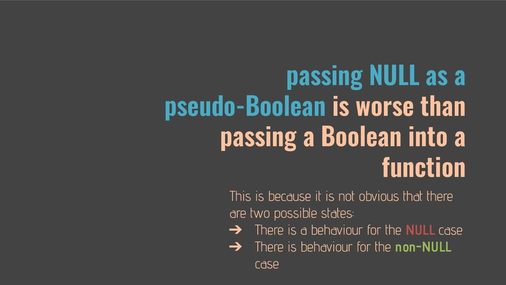 passing NULL as a pseudo-Boolean is worse than ...