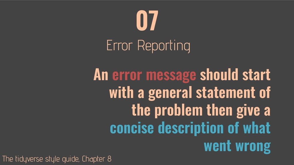 07 An error message should start with a general...