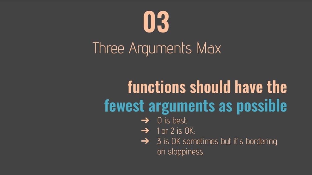 03 functions should have the fewest arguments a...