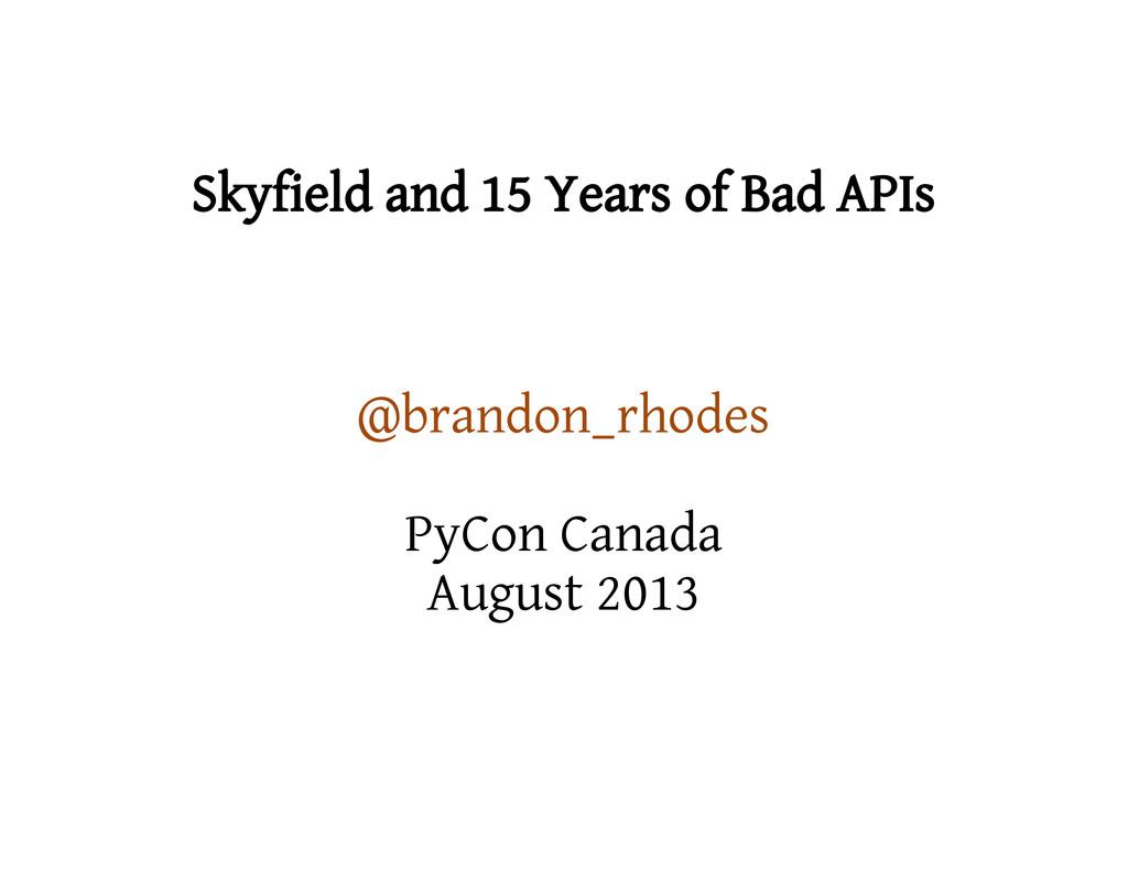 Skyfield and 15 Years of Bad APIs @brandon_rhod...