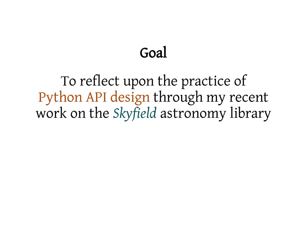 Goal To reflect upon the practice of Python API...