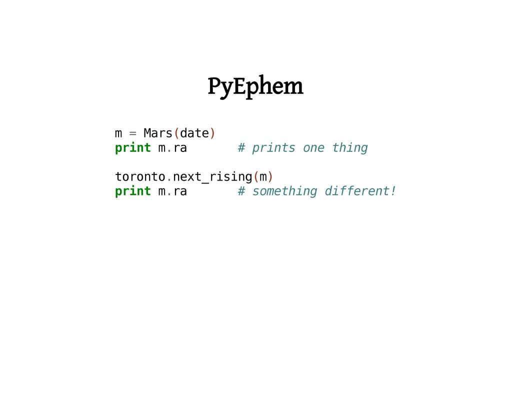 PyEphem m = M a r s ( d a t e ) p r i n t m . r...