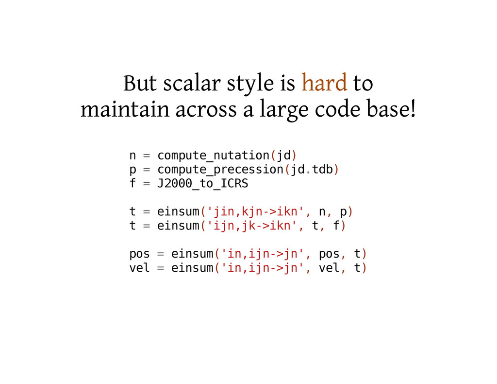 But scalar style is hard to maintain across a l...