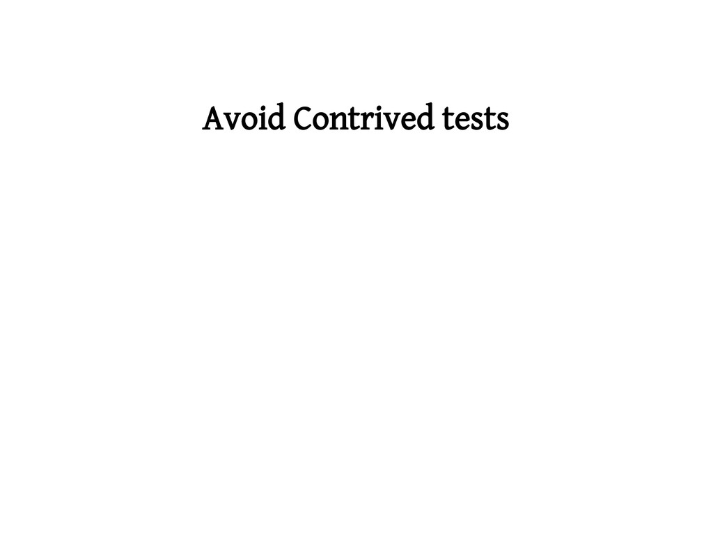 Avoid Contrived tests