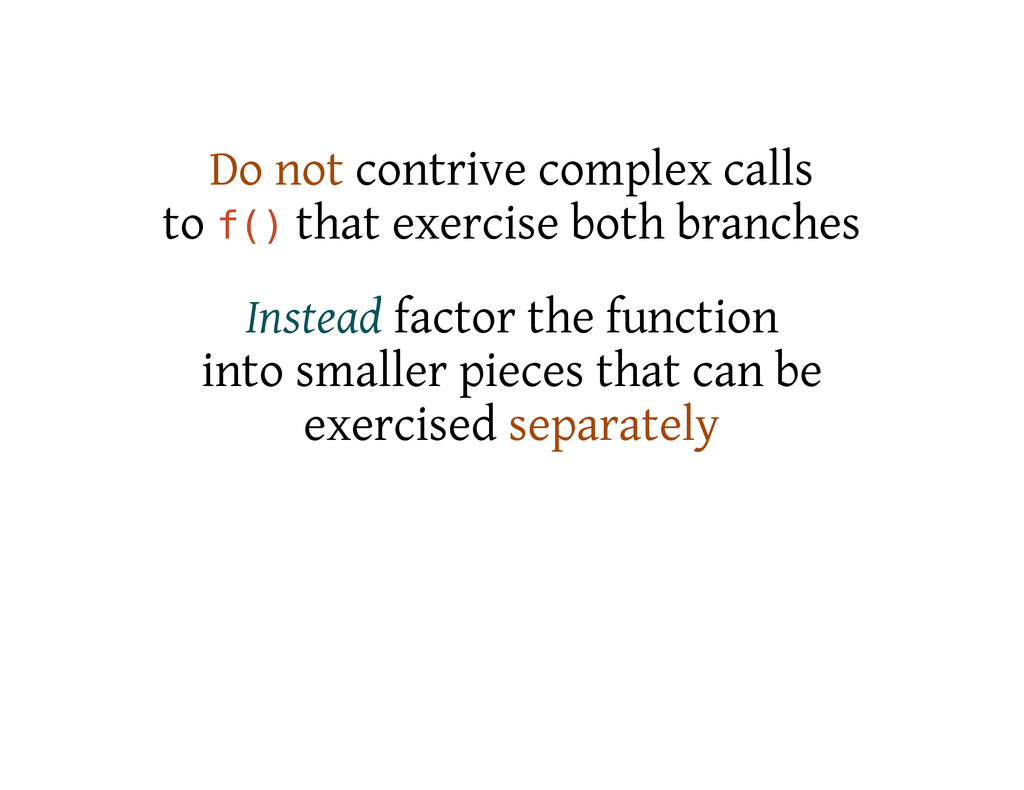Do not contrive complex calls to f ( ) that exe...