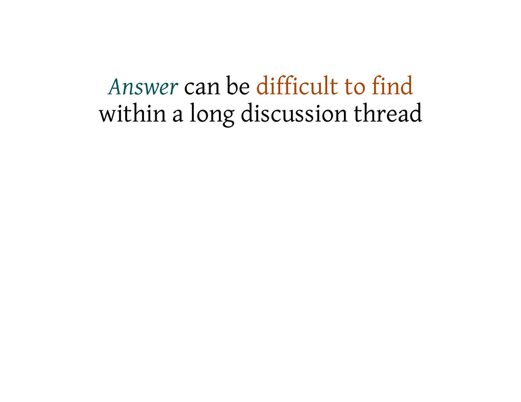 Answer can be difficult to find within a long d...