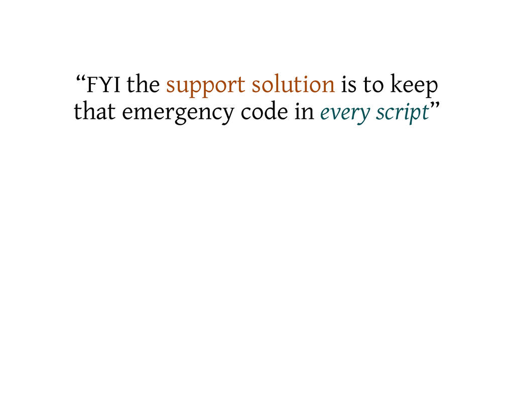 """FYI the support solution is to keep that emerg..."