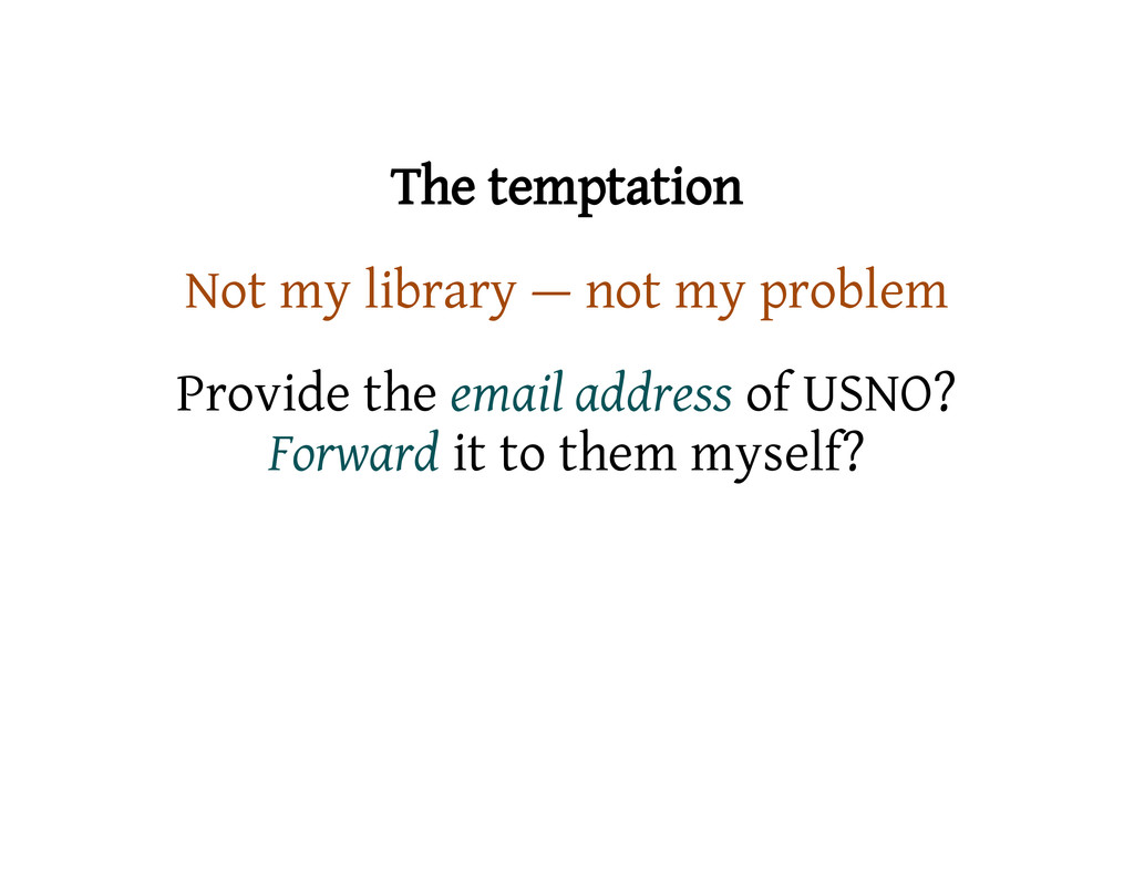 The temptation Not my library — not my problem ...