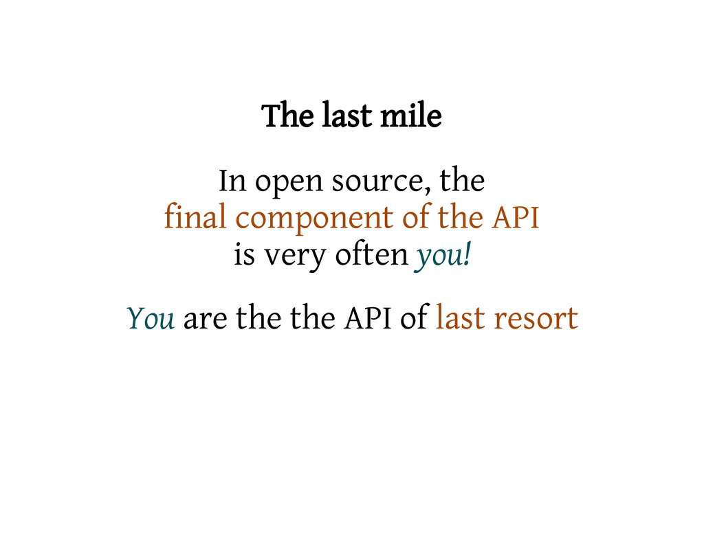 The last mile In open source, the final compone...