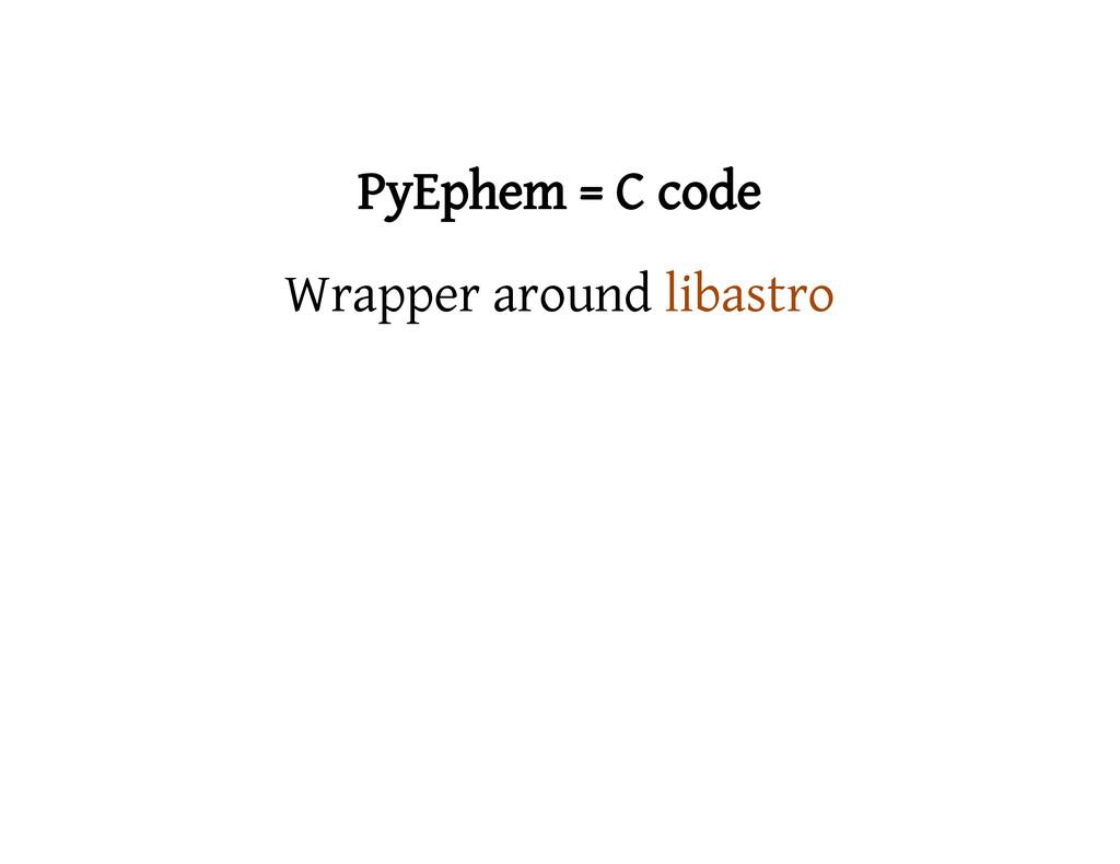 PyEphem = C code Wrapper around libastro