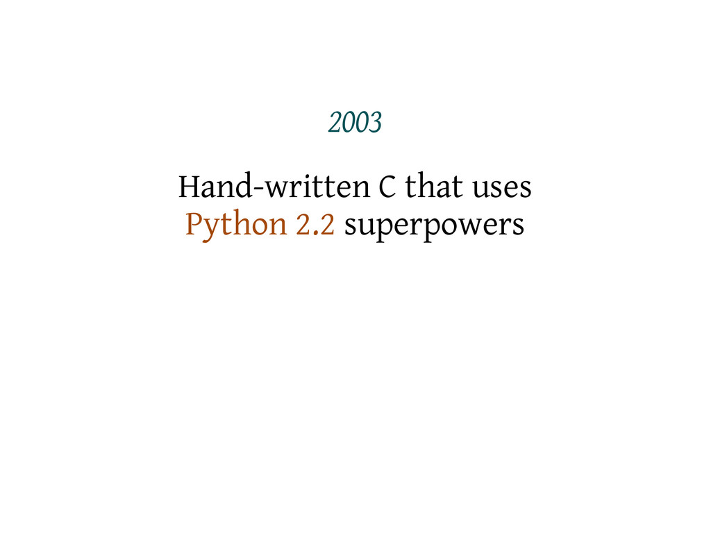 2003 Hand-written C that uses Python 2.2 superp...