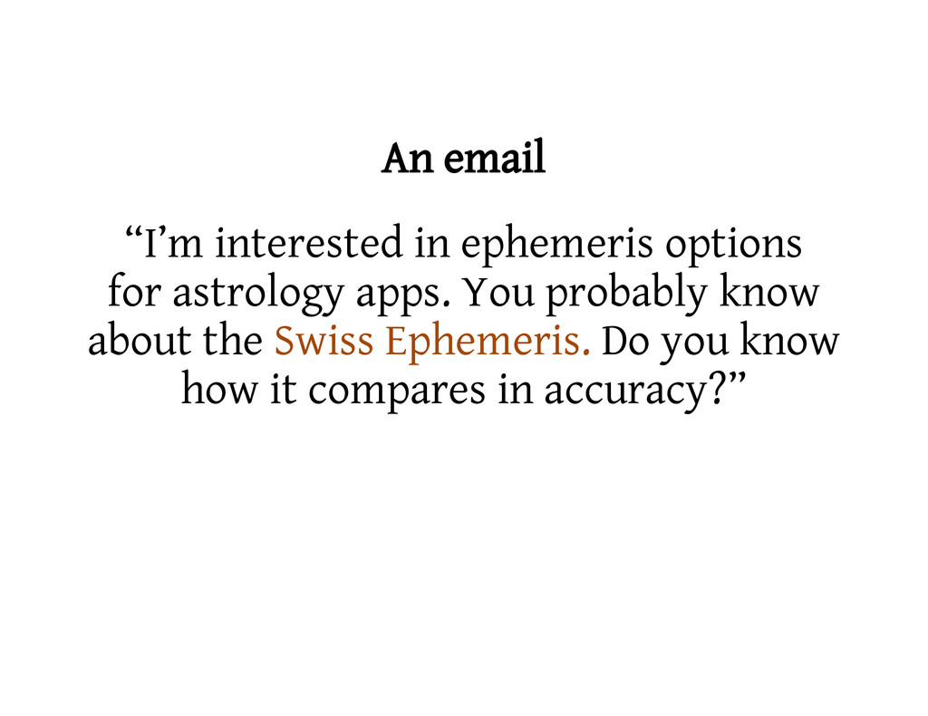 "An email ""I'm interested in ephemeris options f..."