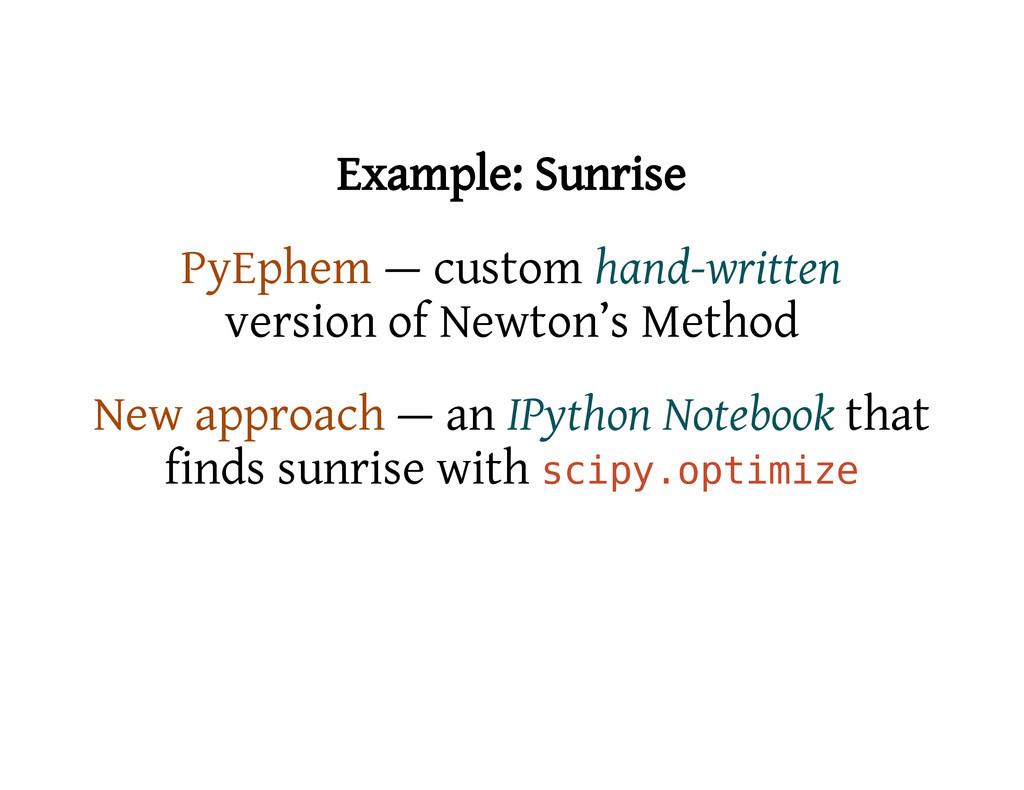 Example: Sunrise PyEphem — custom hand-written ...