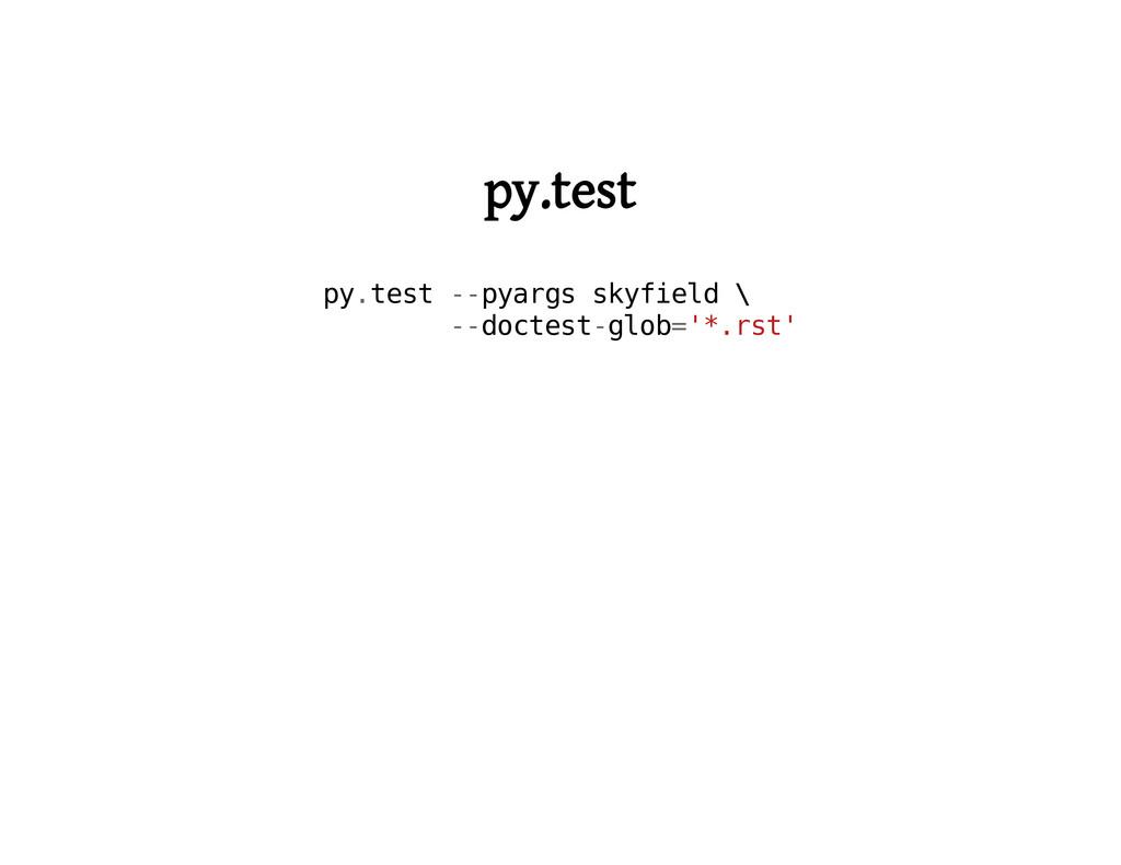 py.test p y . t e s t - - p y a r g s s k y f i...