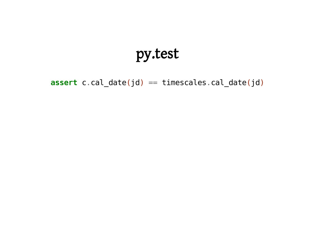 py.test a s s e r t c . c a l _ d a t e ( j d )...