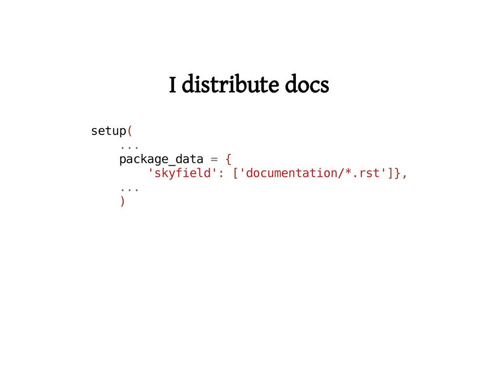 I distribute docs s e t u p ( . . . p a c k a g...