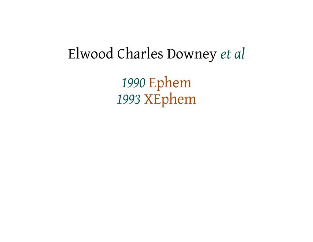 Elwood Charles Downey et al 1990 Ephem 1993 XEp...
