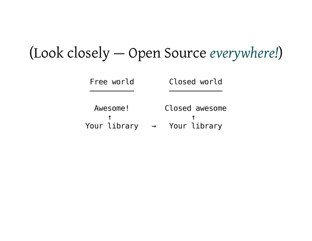 (Look closely — Open Source everywhere!) F r e ...