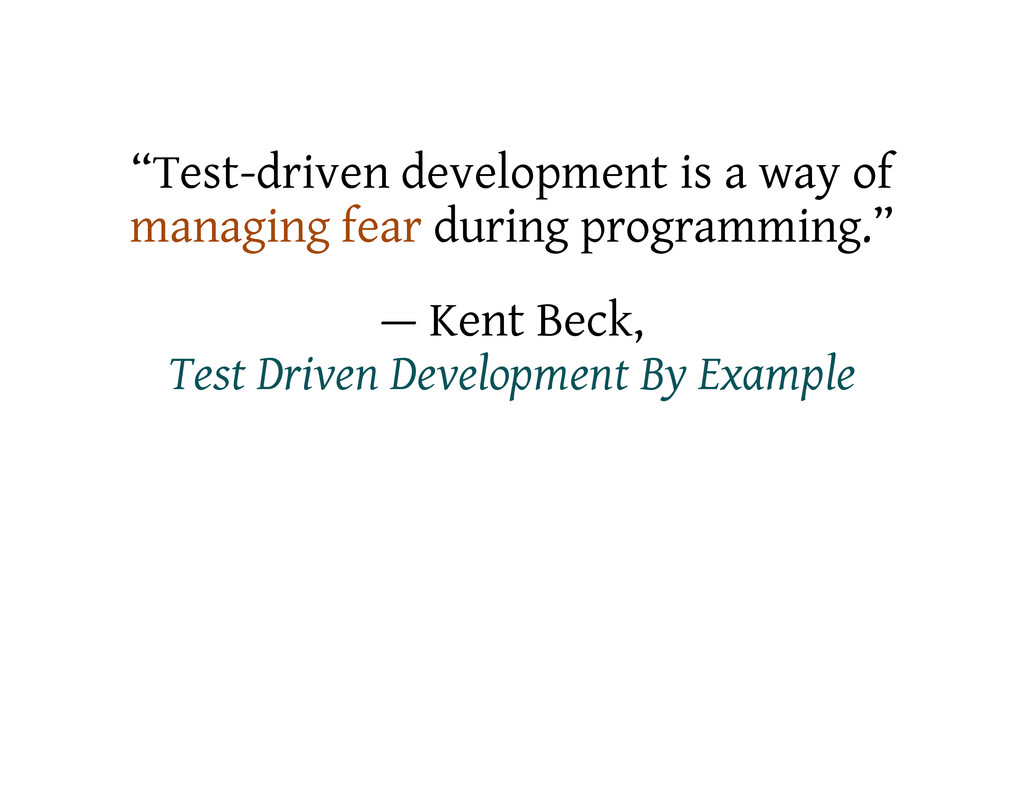 """Test-driven development is a way of managing f..."