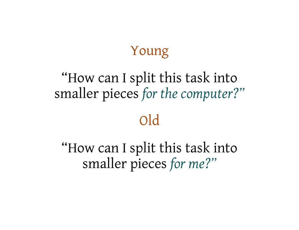 "Young ""How can I split this task into smaller p..."