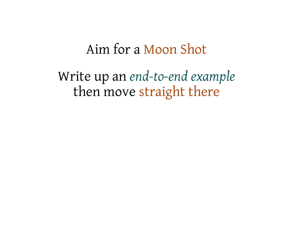 Aim for a Moon Shot Write up an end-to-end exam...