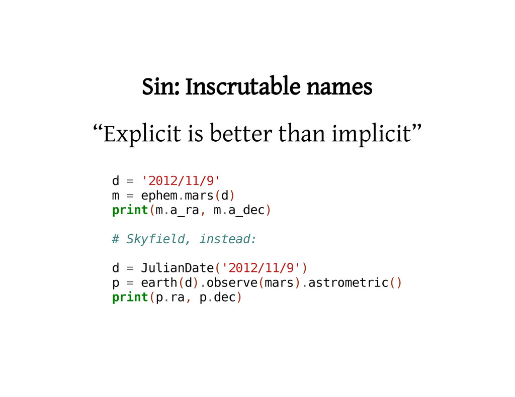 "Sin: Inscrutable names ""Explicit is better than..."