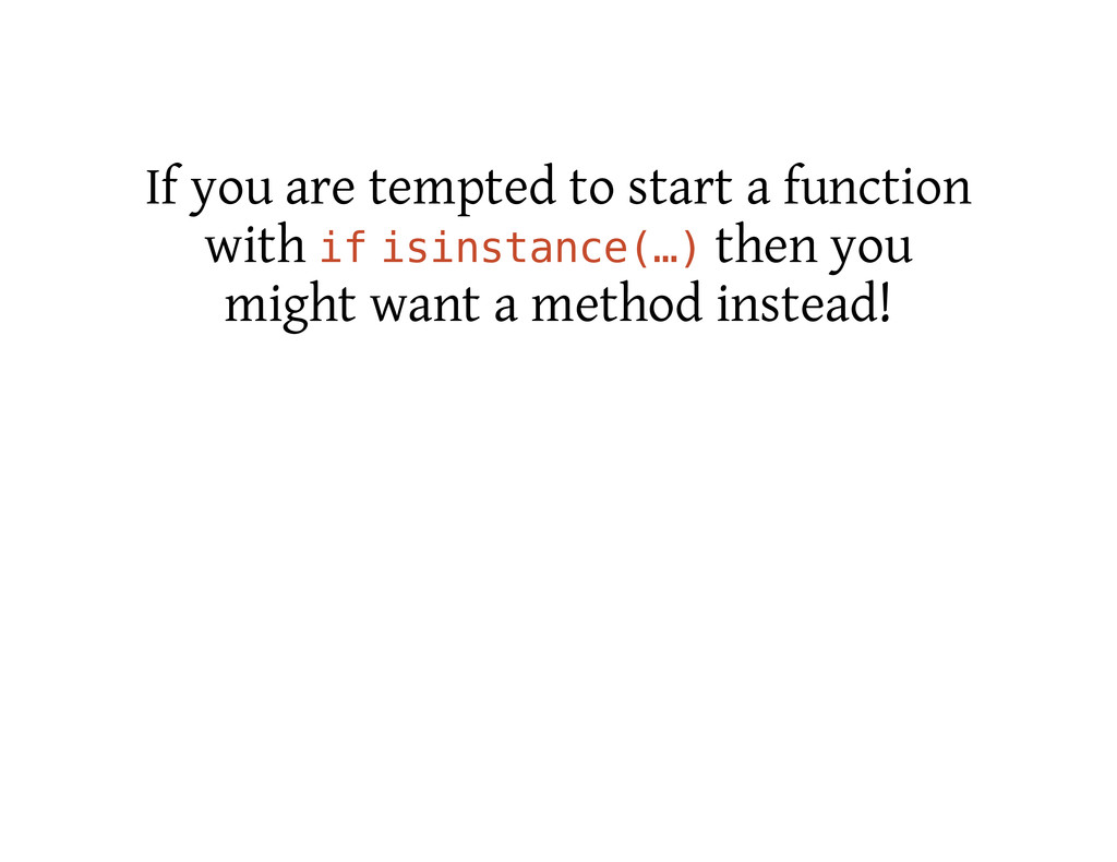 If you are tempted to start a function with i f...