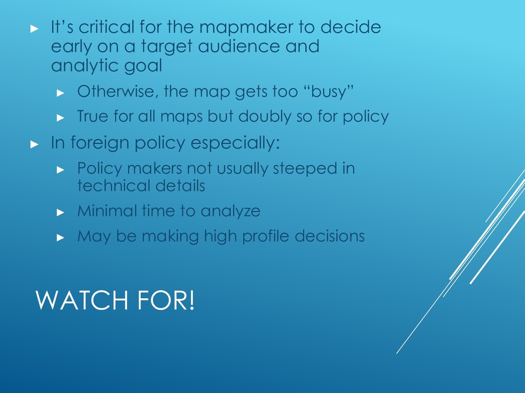 WATCH FOR! ▶ It's critical for the mapmaker to ...
