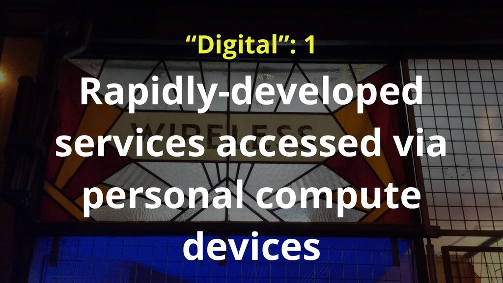 """""""Digital"""": 1 18 Rapidly-developed services acce..."""