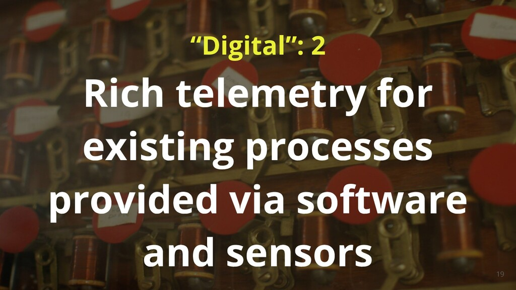 """""""Digital"""": 2 19 Rich telemetry for existing pro..."""