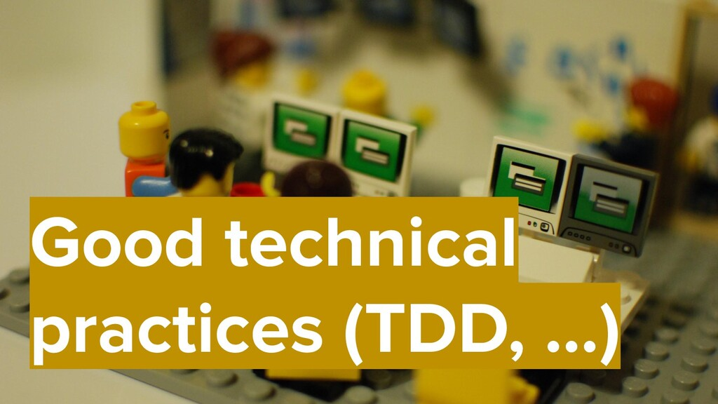 36 Good technical practices (TDD, …)