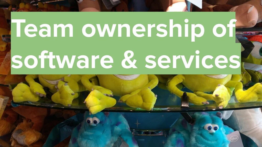 37 Team ownership of software & services