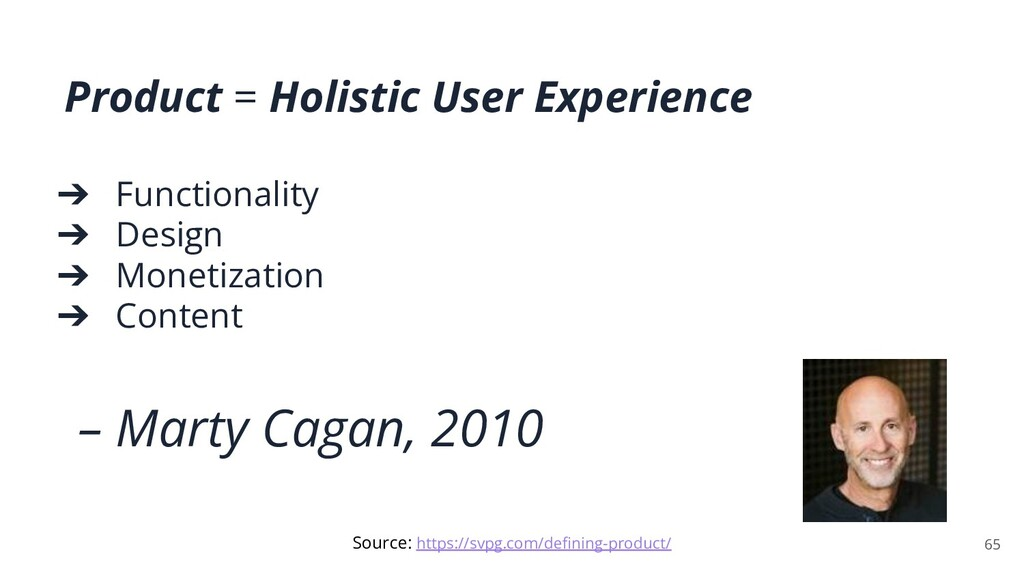 Product = Holistic User Experience ➔ Functional...