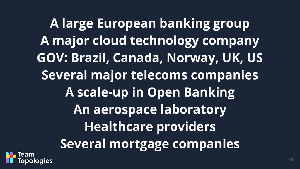 A large European banking group A major cloud te...