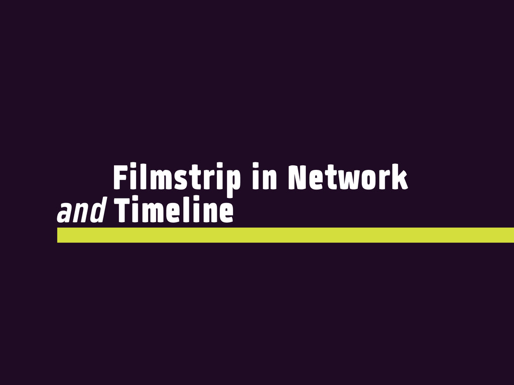 Filmstrip in Network and Timeline