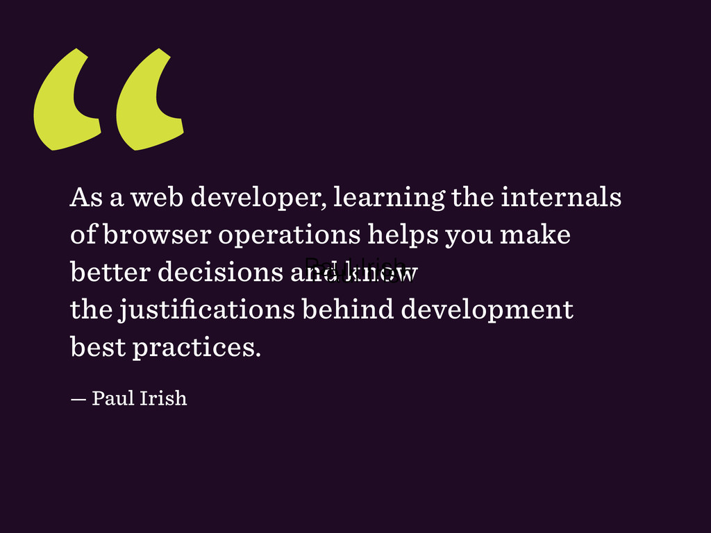 """"""" As a web developer, learning the internals of..."""