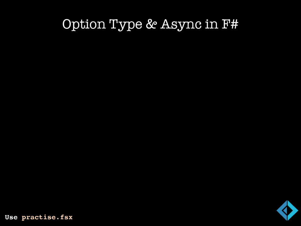 Option Type & Async in F# Use practise.fsx