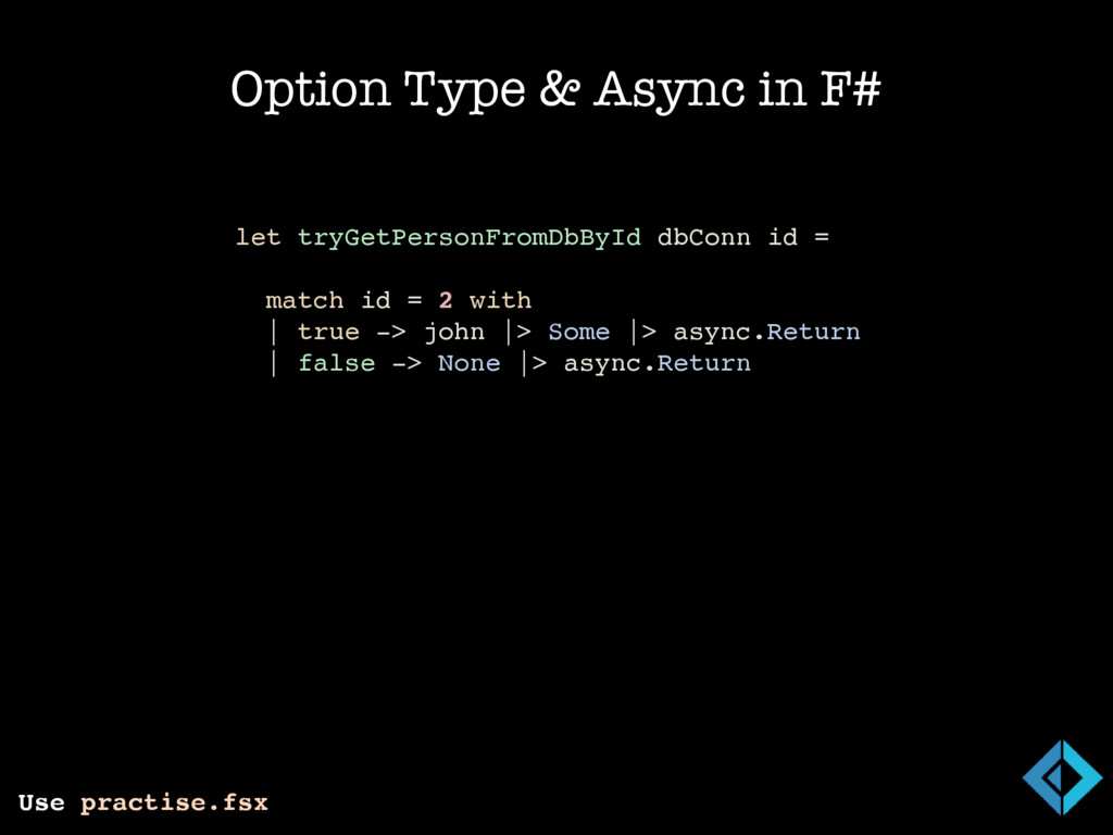 Option Type & Async in F# Use practise.fsx // D...