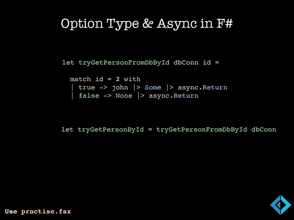 Option Type & Async in F# Use practise.fsx // i...