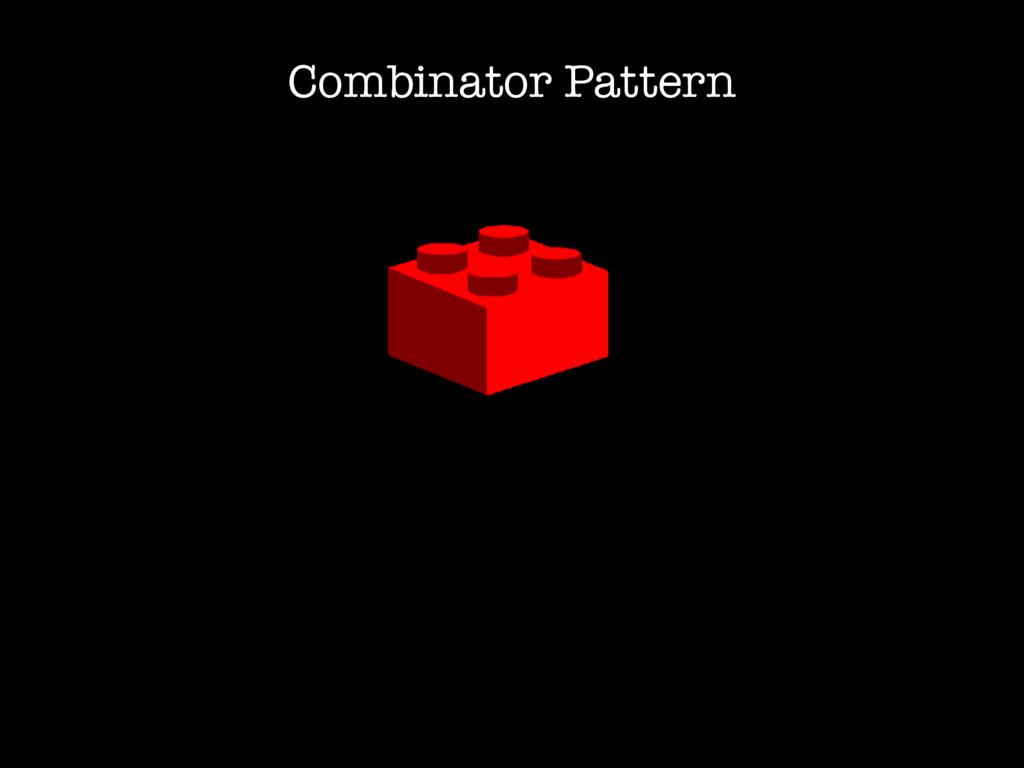 Combinator Pattern