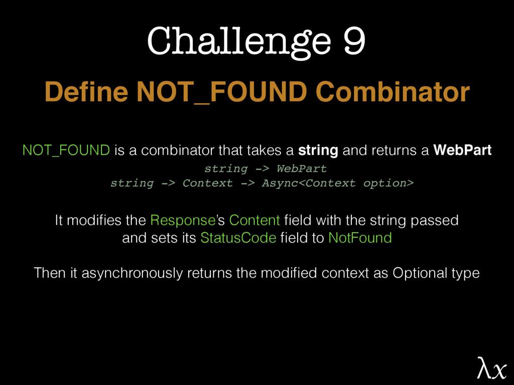 Challenge 9 Define NOT_FOUND Combinator NOT_FOUN...