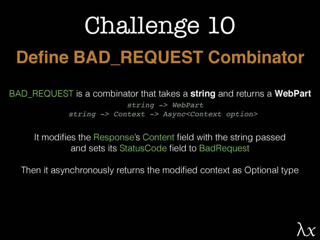 Challenge 10 Define BAD_REQUEST Combinator BAD_R...