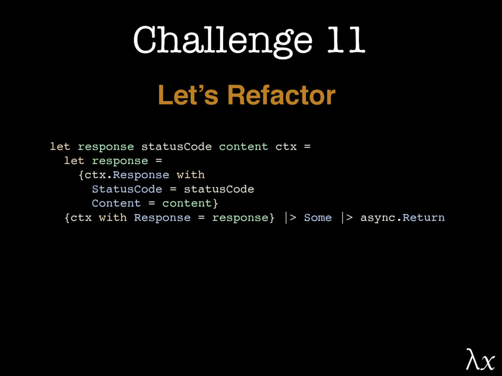 Challenge 11 Let's Refactor let response status...
